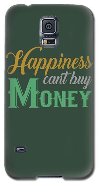 Money Happiness Galaxy S5 Case