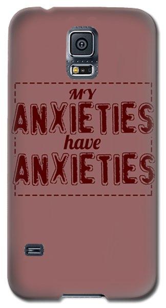 My Anxieties Galaxy S5 Case