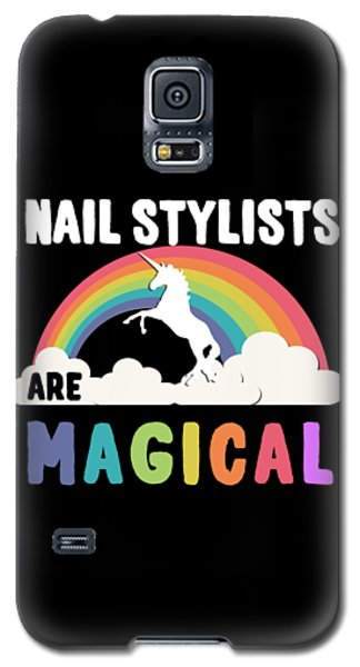 Nail Stylists Are Magical Galaxy S5 Case