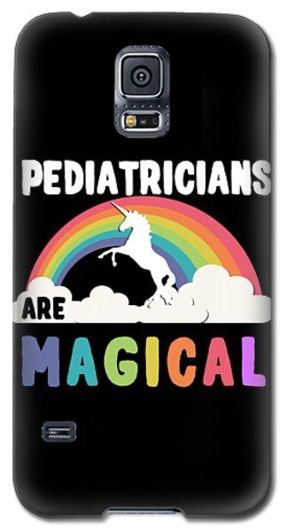 Pediatricians Are Magical Galaxy S5 Case