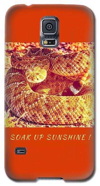 Soak Up Sunshine Galaxy S5 Case