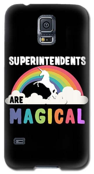 Superintendents Are Magical Galaxy S5 Case