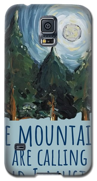The Mountains Are Calling Galaxy S5 Case