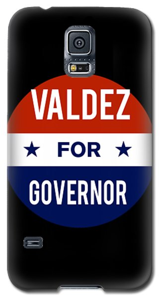 Valdez For Governor 2018 Galaxy S5 Case