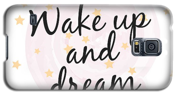 Wake Up And Dream - Baby Room Nursery Art Poster Print Galaxy S5 Case