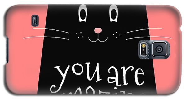 You Are Amazing - Baby Room Nursery Art Poster Print Galaxy S5 Case