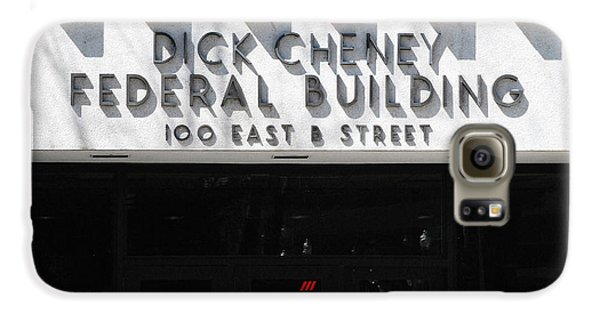Dick Cheney Galaxy S6 Case - Dick Cheney Federal Bldg. by Oscar Williams