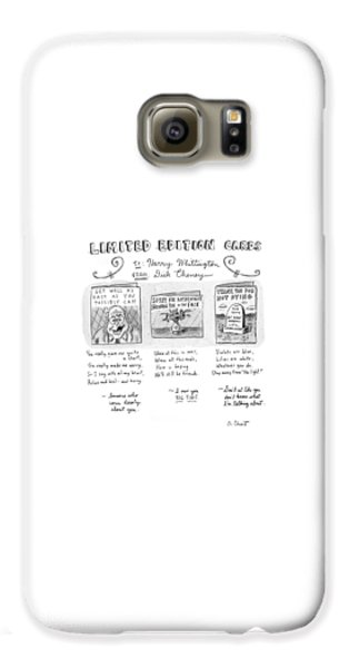 Dick Cheney Galaxy S6 Case - Limited Edition Cards by Roz Chast