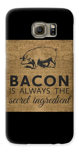 Bacon Is Always The Secret Ingredient Galaxy S6 Case by Nancy Ingersoll