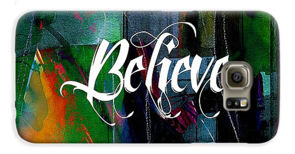 Believe Inspirational Art Galaxy S6 Case by Marvin Blaine
