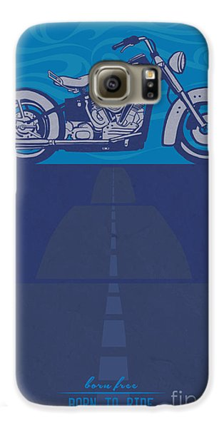 Motorcycle Galaxy S6 Case - Born Free Born To Ride by Sassan Filsoof