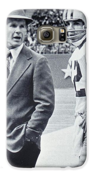 Dallas Cowboys Coach Tom Landry And Quarterback #12 Roger Staubach Galaxy S6 Case