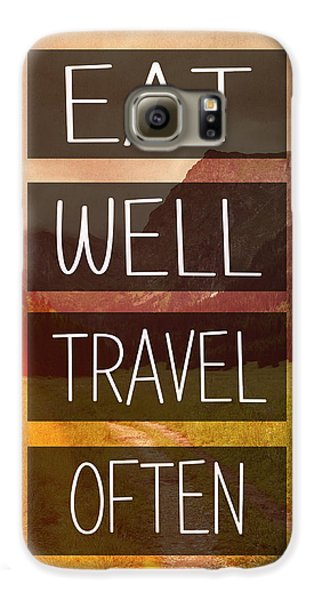 Travel Galaxy S6 Case - Eat Well Travel Often by Pati Photography
