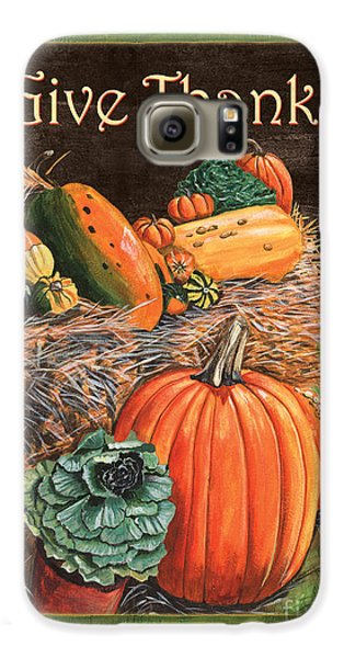 Give Thanks Galaxy S6 Case by Debbie DeWitt