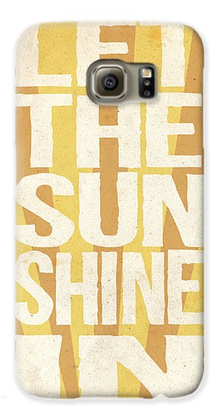 Let The Sunshine In Galaxy S6 Case by Pati Photography