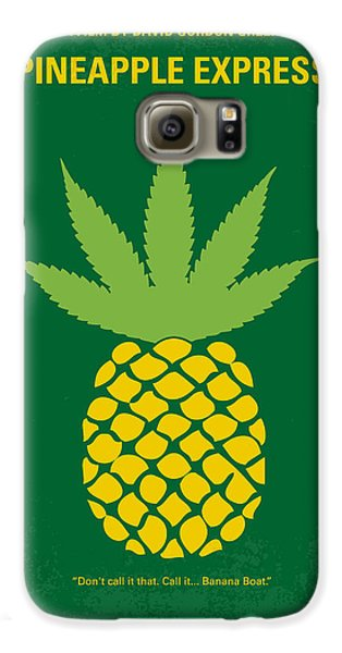 No264 My Pineapple Express Minimal Movie Poster Galaxy S6 Case by Chungkong Art
