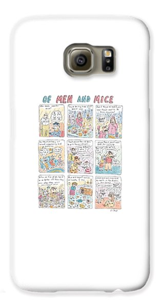 Of Men And Mice Galaxy S6 Case by Roz Chast