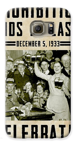 Prohibition Ends Celebrate Galaxy S6 Case by Jon Neidert