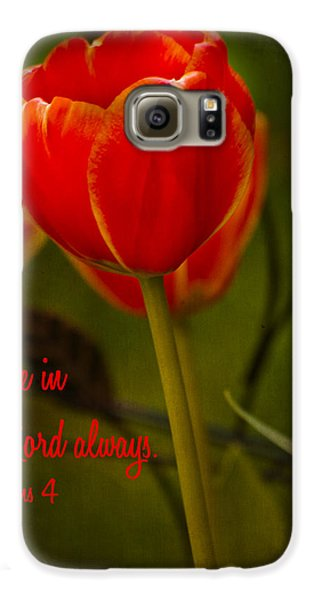 Rejoice In The Lord Galaxy S6 Case by Bill Barber