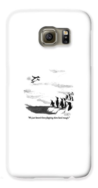 Penguin Galaxy S6 Case - We Just Haven't Been Flapping Them Hard Enough by Sam Gross