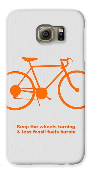 Keep The Wheels Turning Galaxy S6 Case