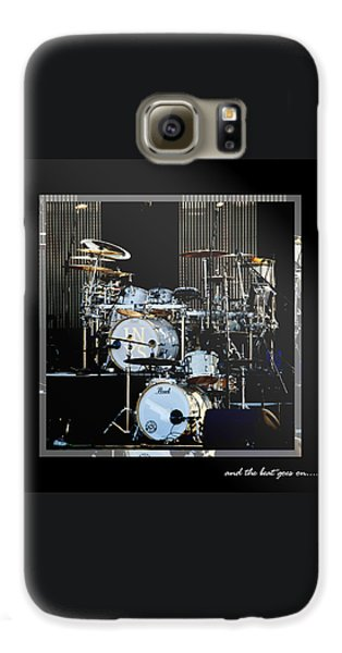 Drum Galaxy S6 Case - And The Beat Goes On.... by Holly Kempe