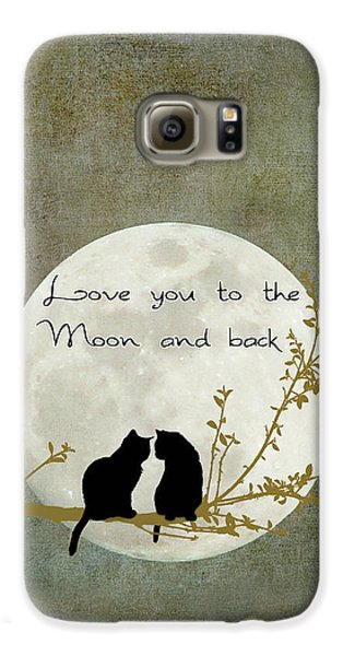 Love You To The Moon And Back Galaxy S6 Case by Linda Lees