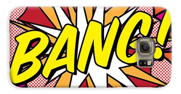 Bang Galaxy S6 Case
