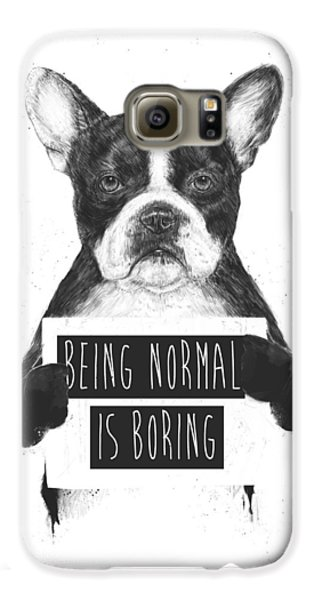 Dog Galaxy S6 Case - Being Normal Is Boring by Balazs Solti