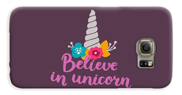 Believe In Unicorn Galaxy S6 Case