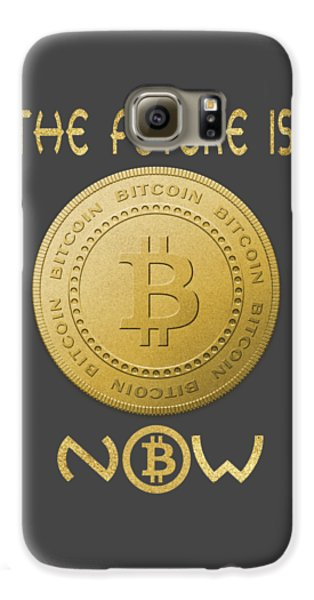 Galaxy S6 Case featuring the digital art Bitcoin Symbol Logo The Future Is Now Quote Typography by Georgeta Blanaru