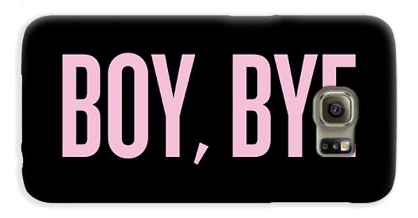 Boy, Bye Galaxy S6 Case by Randi Fayat