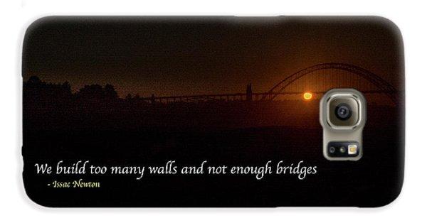 Bridges Not Walls Galaxy S6 Case