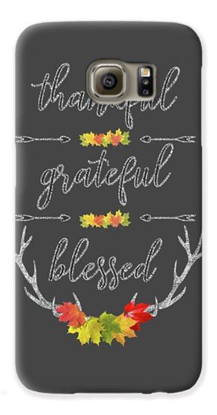 Galaxy S6 Case featuring the digital art Chalkboard Handwriting Thankful Grateful Blessed Fall Thanksgiving by Georgeta Blanaru