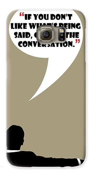Change The Conversation - Mad Men Poster Don Draper Quote Galaxy S6 Case