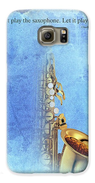 Charlie Parker Saxophone Vintage Poster And Quote, Gift For Musicians Galaxy S6 Case by Pablo Franchi