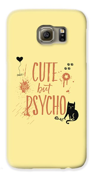 Cute But Psycho Cat Galaxy S6 Case by Melanie Viola