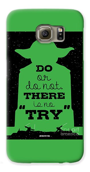 Do Or Do Not There Is No Try. - Yoda Movie Minimalist Quotes Poster Galaxy S6 Case