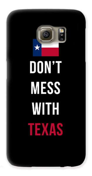 Don't Mess With Texas Tee Black Galaxy S6 Case