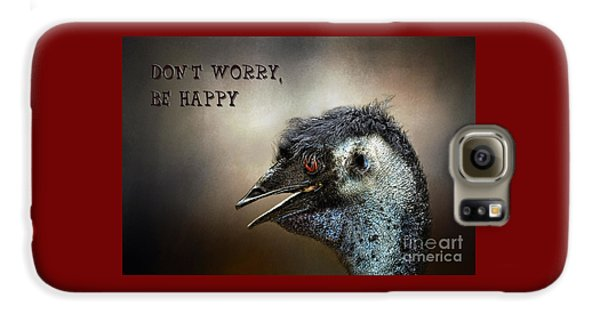 Don't Worry  Be Happy Galaxy S6 Case by Kaye Menner