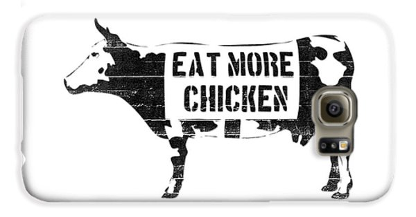 Cow Galaxy S6 Case - Eat More Chicken by Pixel  Chimp