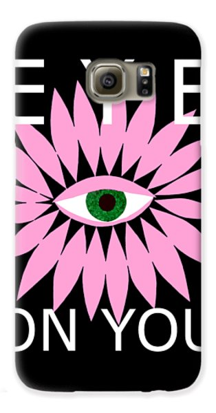 Eye On You - Black Galaxy S6 Case