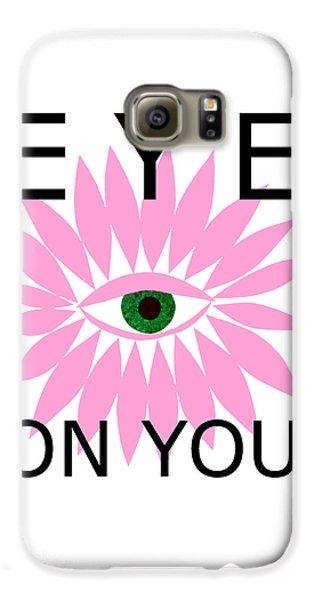 Eye On You Galaxy S6 Case