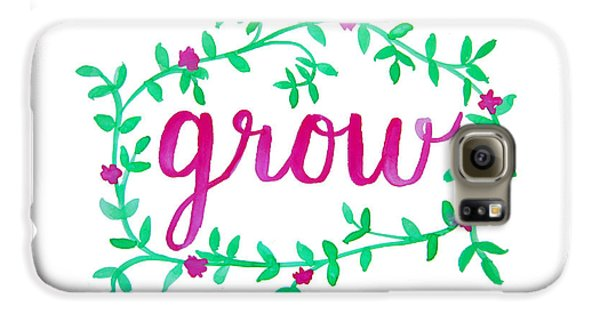 Garden Galaxy S6 Case - Grow by Michelle Eshleman