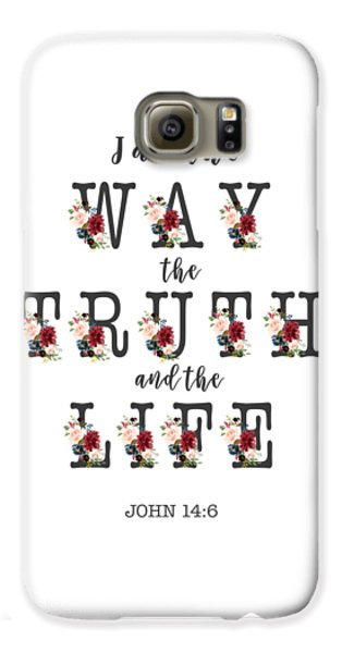 Galaxy S6 Case featuring the painting I Am The Way The Truth And The Life Typography by Georgeta Blanaru