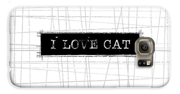 Cat Galaxy S6 Case - I Love Cat Word Art by Kathleen Wong