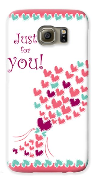Just For You Galaxy S6 Case