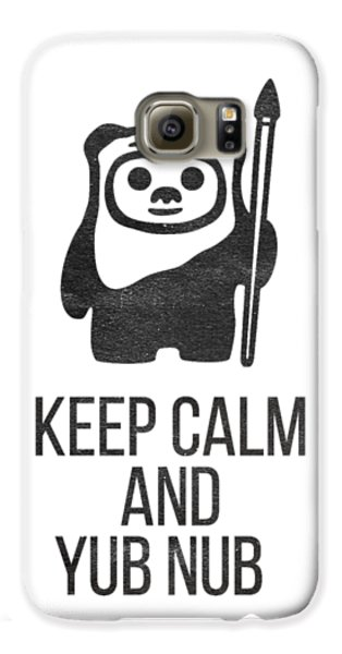 Keep Calm And Yub Nub Galaxy S6 Case
