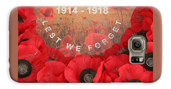 Lest We Forget - 1914-1918 Galaxy S6 Case by Travel Pics