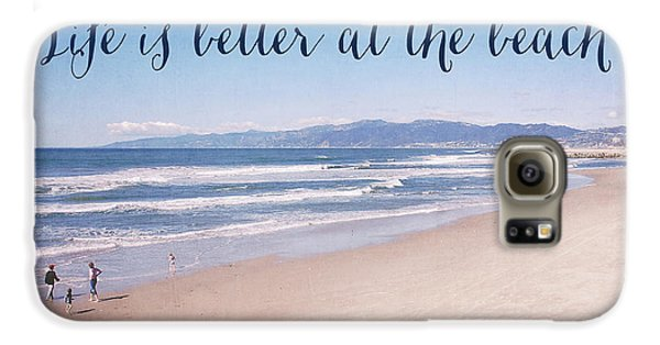 Venice Beach Galaxy S6 Case - Life Is Better At The Beach by Nastasia Cook
